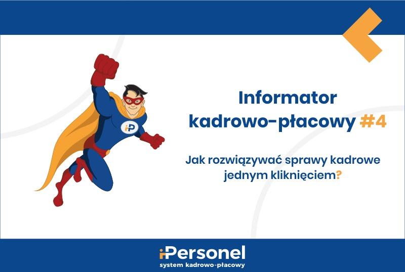 Informator kadrowo-płacowy #4: Jak rozwiązywać sprawy kadrowe jednym kliknięciem?
