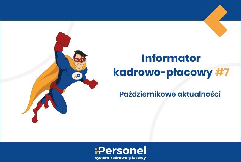Informator kadrowo-płacowy #7: Październikowe aktualności