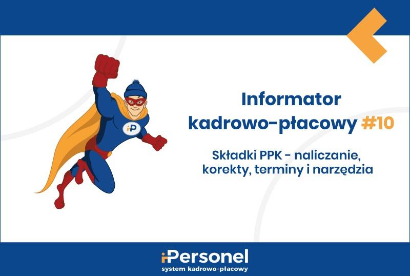 Informator kadrowo-płacowy #10: składki na PPK – naliczanie, korekta, terminy inarzędzia