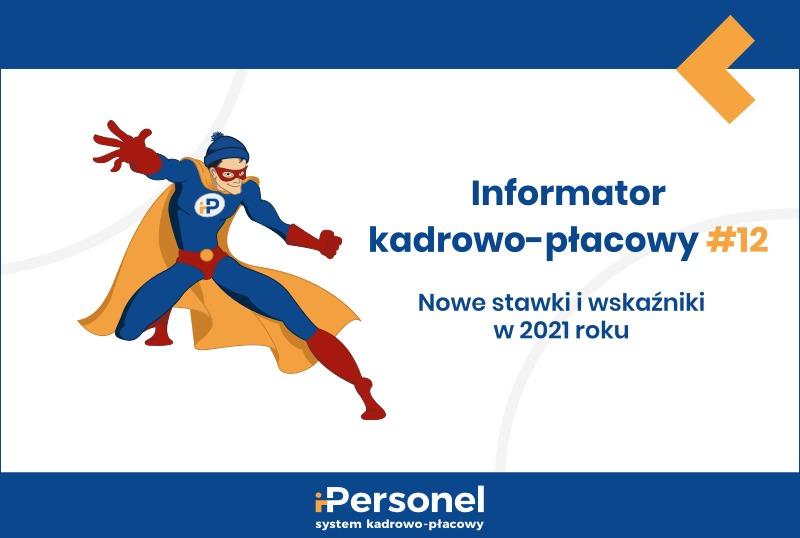 Informator kadrowo-płacowy #12: nowe stawki iwskaźniki w2021 r.