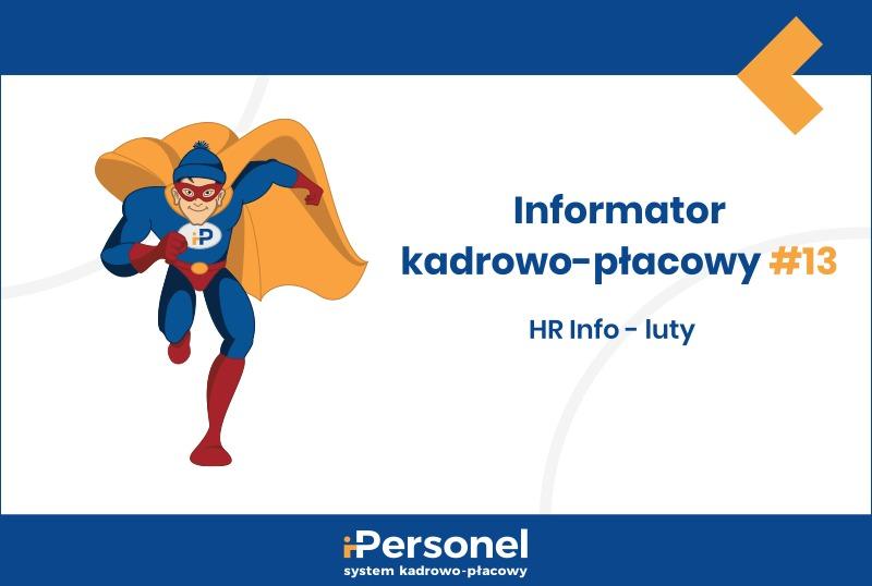 Informator kadrowo-płacowy #13: HR Info – luty