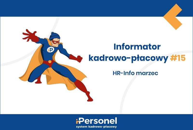 Informator kadrowo-płacowy #15: HR-Info marzec