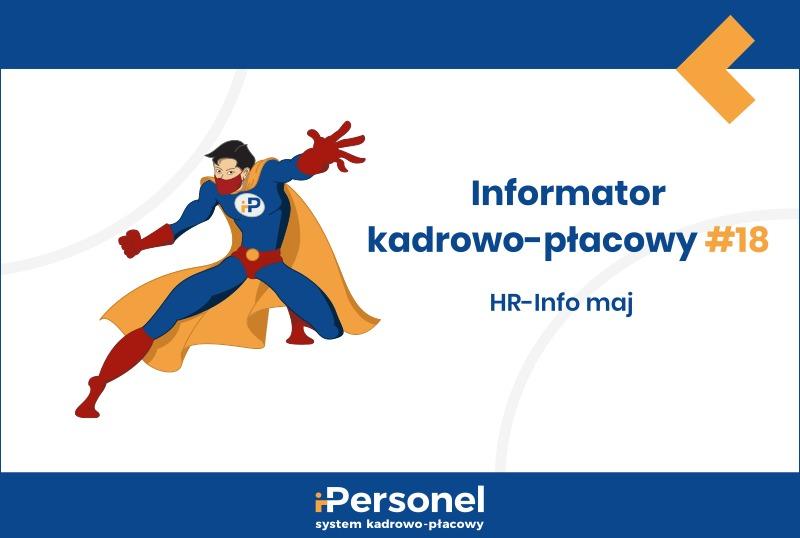 Informator kadrowo-płacowy #18: HR-Info maj
