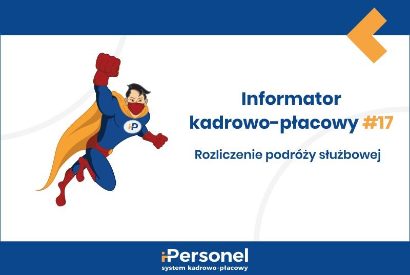 Informator kadrowo-płacowy #17: rozliczenie podróży służbowej