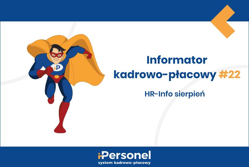 Informator kadrowo-płacowy #22: HR-Info sierpień